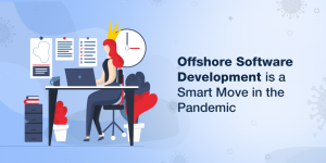 Why Offshore Software Development can be a Smart Move in Pandemic