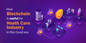How Blockchain Technology can Help Healthcare Sector in Covid Era