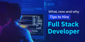 Top Factors to Consider while Hiring Full-stack Developers for Your Project