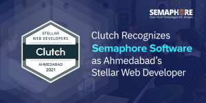 Clutch Recognizes Semaphore as Ahmedabad's Stellar Web Developer