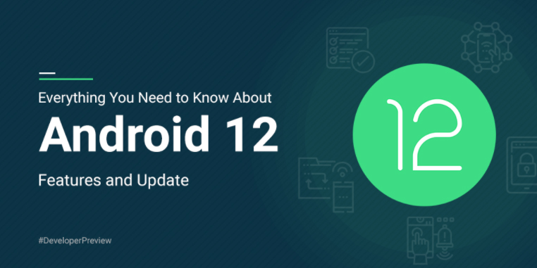 Android 12 Features and Changes