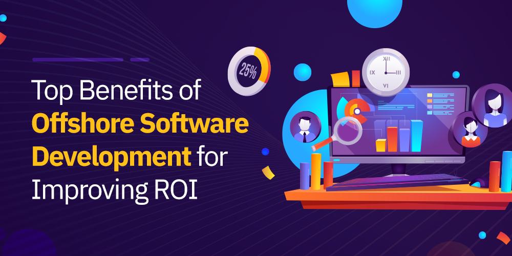 Top Benefits of Offshore Software Development